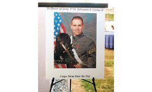 Photos by James A. McBride First Lieutenant Salvatore S. Corma II, who was killed in action in Afghanistan, was a graduate of Saint Margaret School in Woodbury Heights, and Saint Augustine, Richland.