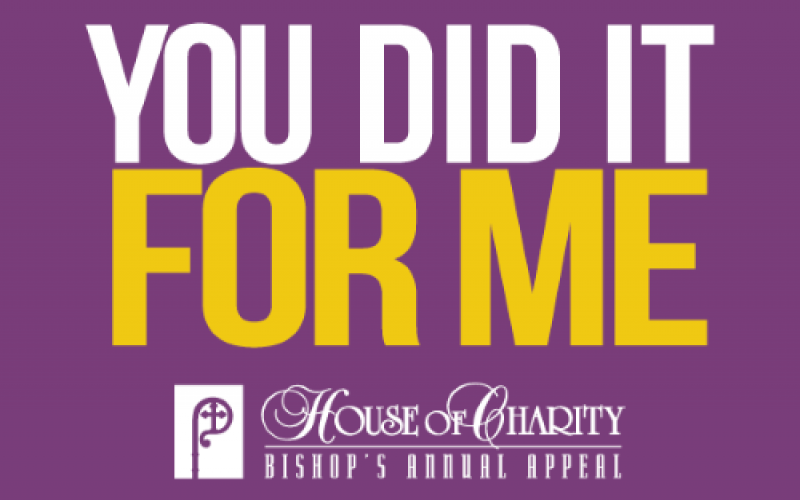House of Charity – Bishop's Annual Appeal